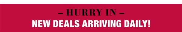 Hurry in - new deals arriving daily!