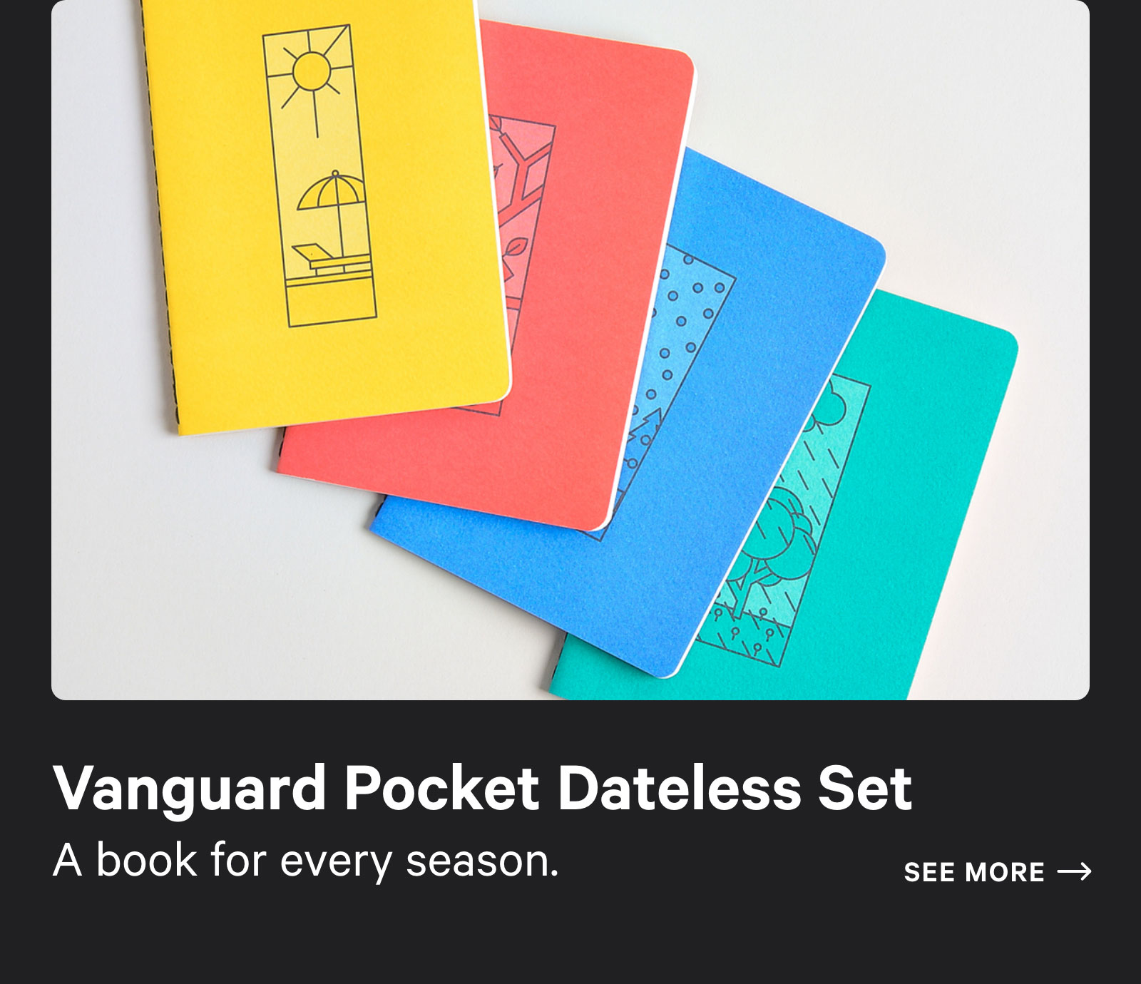 Vangaurd Pocket Dateless Set. A book for every season. See more ?