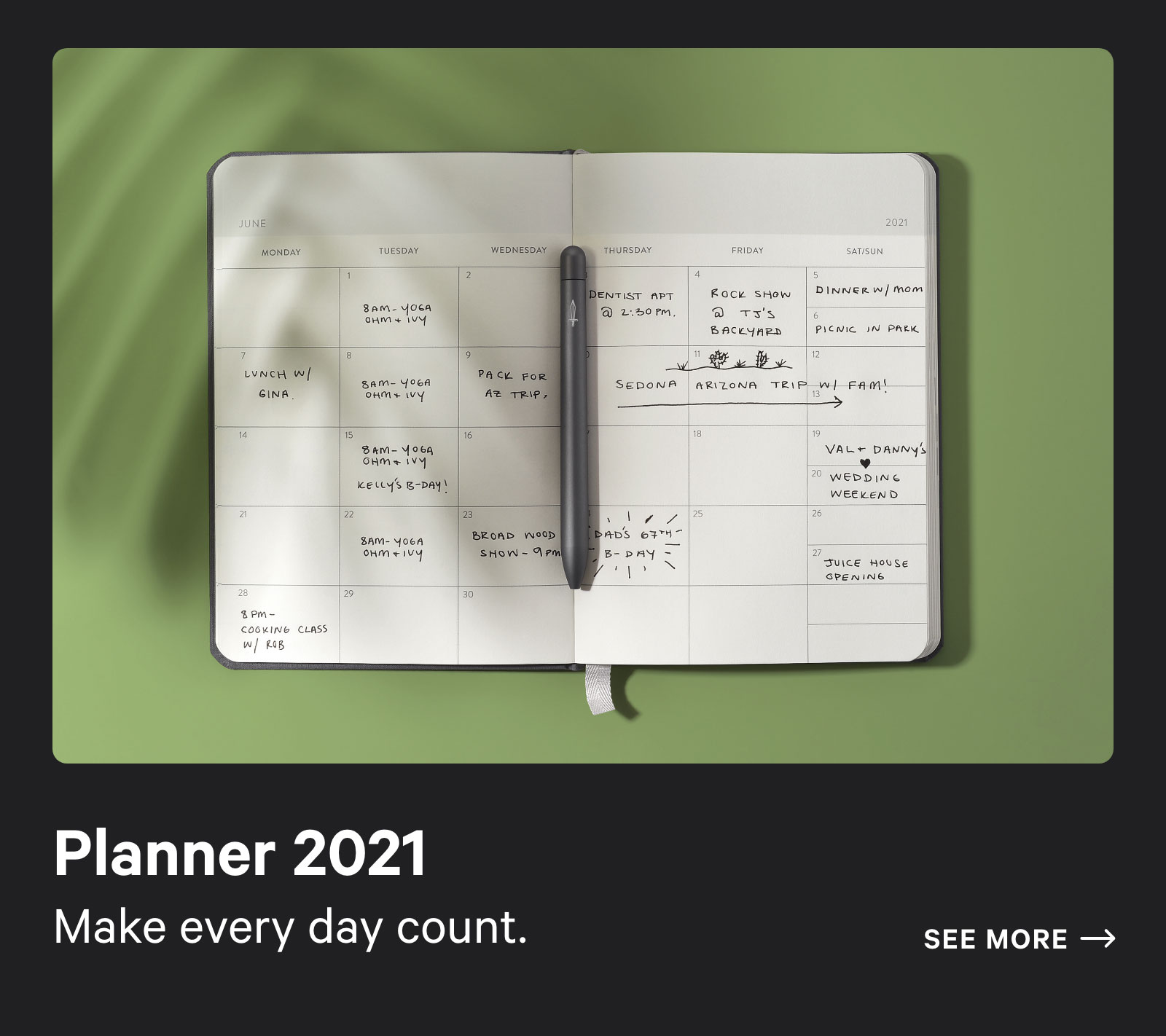 Planner 2021. Make every day count. See more ?