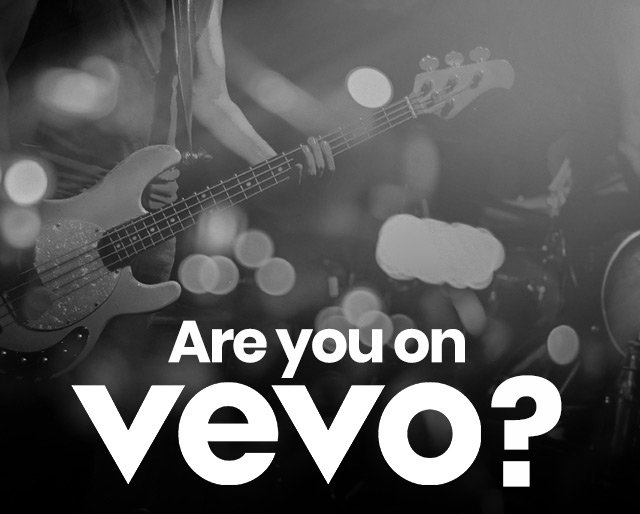 Are you on Vevo?