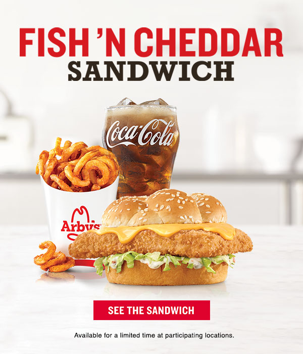 Fish n' Cheddar Sandwich     See the Sandwiches     Available for a limited time at participating locations.