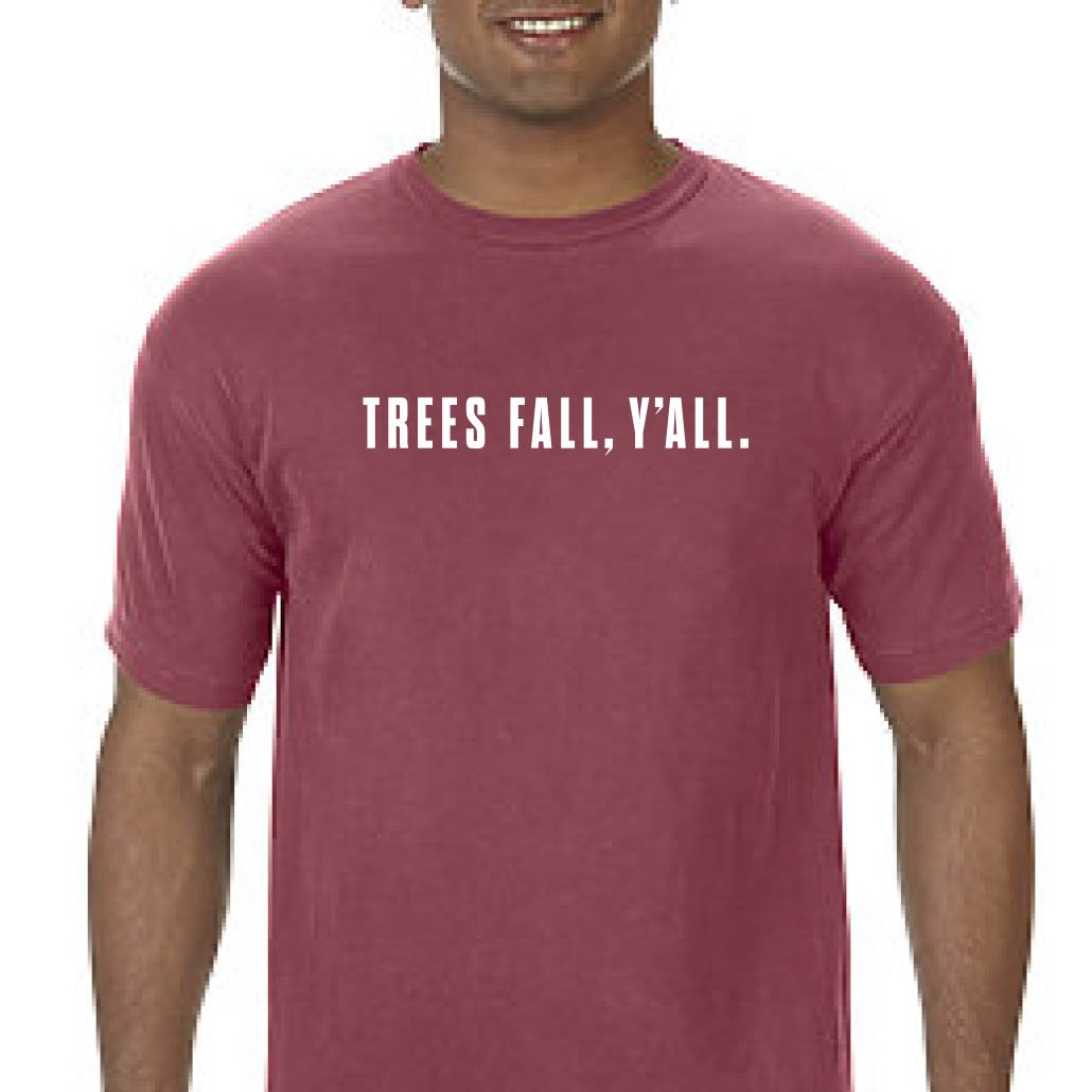 Trees Fall, Y''all T-Shirt
