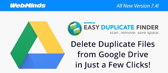 Easy Duplicate Finder 7.4 Delete Duplicate Files from Google Drive in Just a Few Clicks!