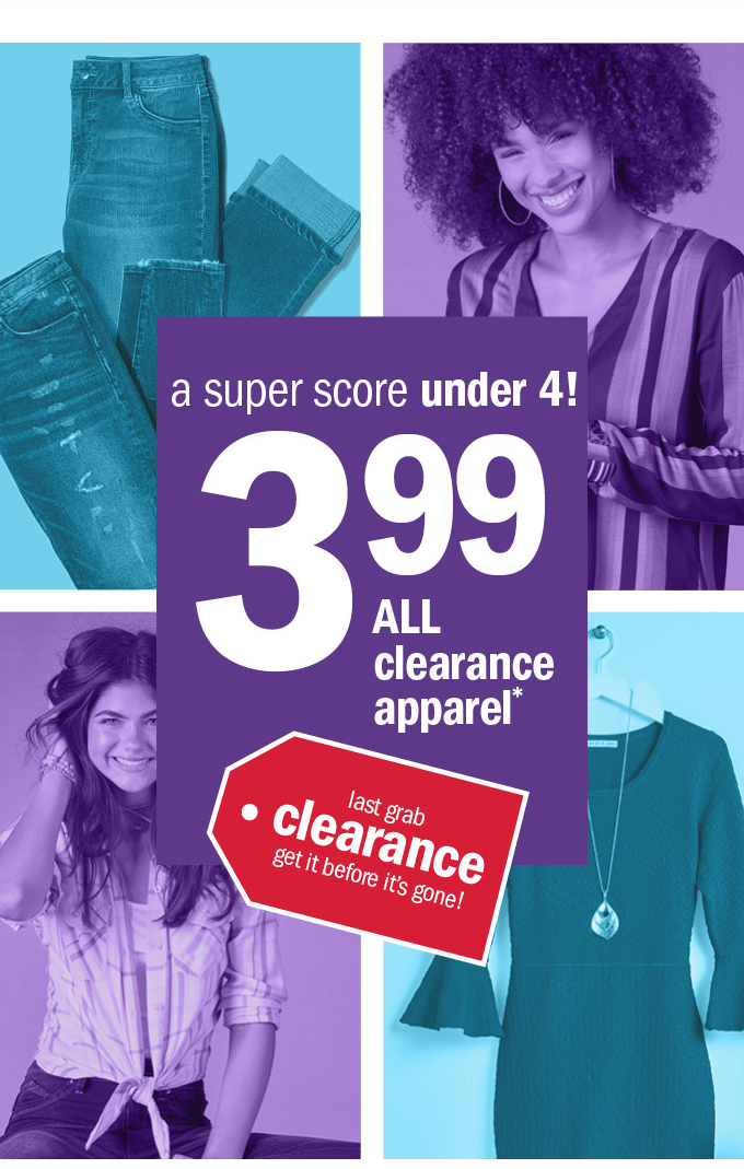 A super score under 4! 3 99 all clearance apparel*