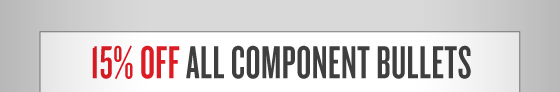15% OFF All Component Bullets