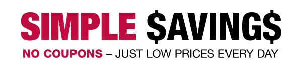 Simple Savings - No coupons, just low prices every day