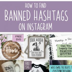 How to Find Banned Hashtags on Instagram - A good read for Silhouette Portrait or Cameo and Cricut Explore or Maker small business owners. By cuttingforbusiness.com