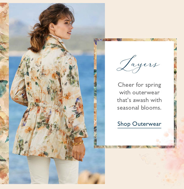 Cheer for spring with outerwear that''s awash with seasonal blooms. Shop Outerwear.