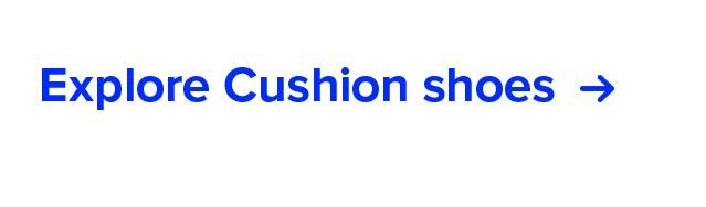 Explore Cushion shoes