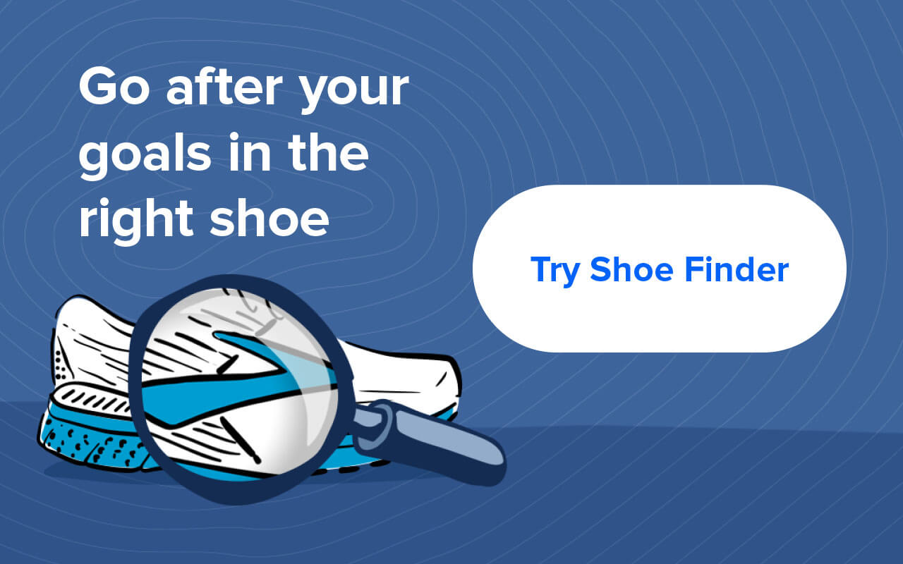 Go after your goals in the right shoe. Try Shoe Finder
