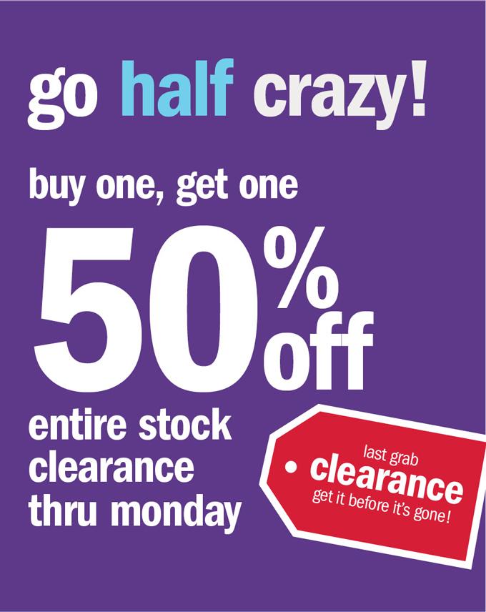 Go half crazy! Buy one, get one 50% off