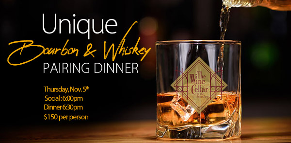 Unique Bourbon & Whiskey Pairing Dinner in the Angus Barn Wine Cellar Thursday, Nov 5