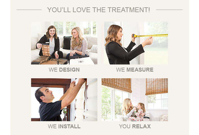 We Design, We Measure, We Install, You Relax!