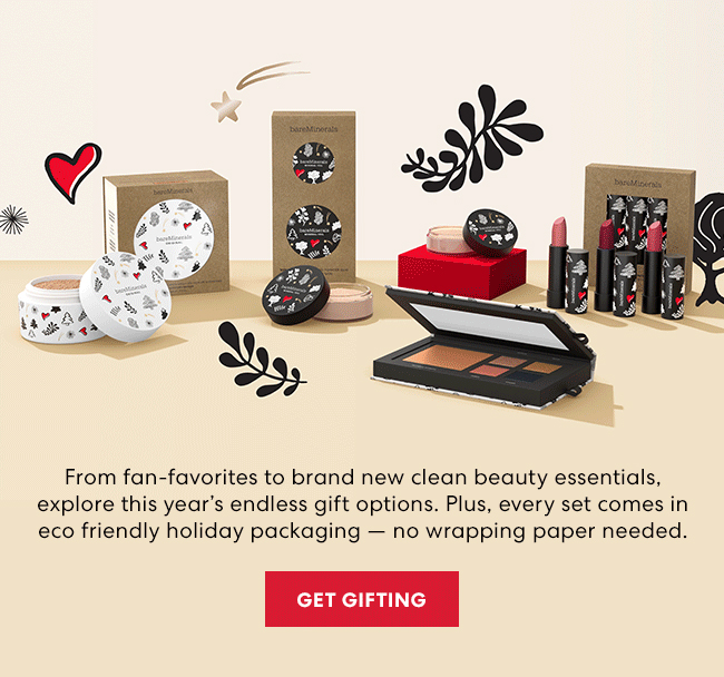 From fan-favorites to brand new clean beauty essentials, explore this years''s endless gift options. Plus, every set comes in eco friendly holiday packaging - no wrapping paper needed. Get Gifting