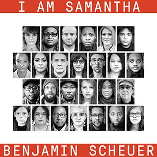 Benjamin Scheuer - I Am Samantha