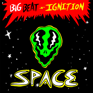 Big Beat - Ignition: Space