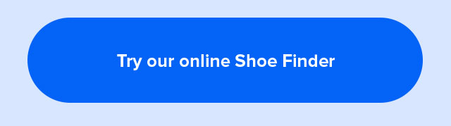 Try our online Shoe Finder