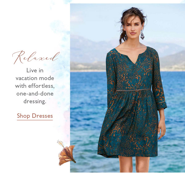 Live in vacation mode with effortless, one-and-done dressing. Shop Dresses.