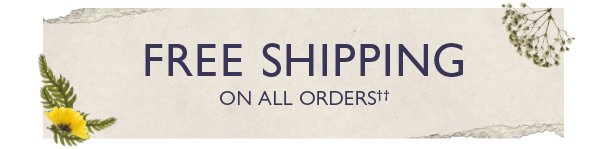 Free Shipping on all orders!††