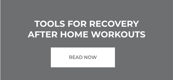 Tools For Recovery After Home Workouts