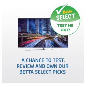 A chance to test, review and own our Betta Select Picks