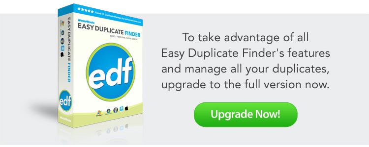 Upgrade Easy Duplicate Finder!