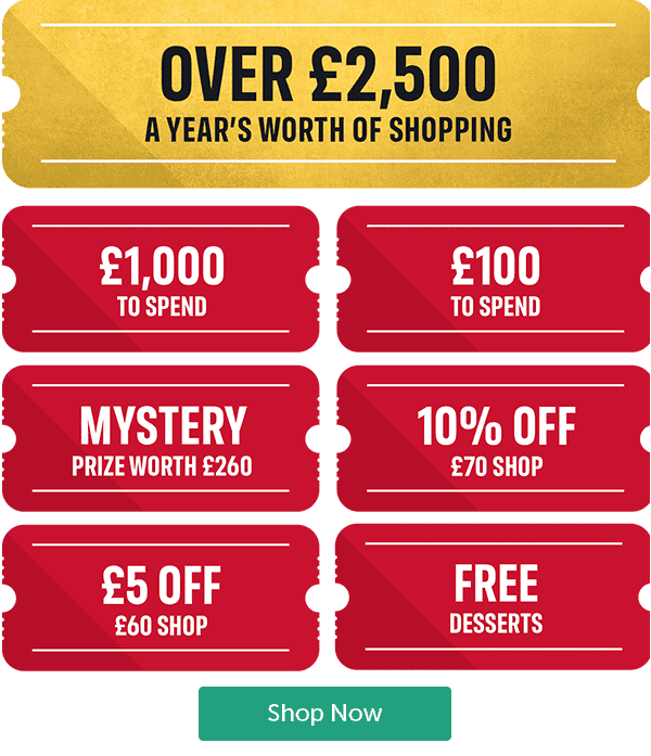 OVER �500 A YEAR'S WORTH OF SHOPPING �000 TO SPEND �0 TO SPEND MYSTERY PRIZE WORTH �0 10% OFF � SHOP �OFF � SHOP FREE DESSERTS SHOP NOW