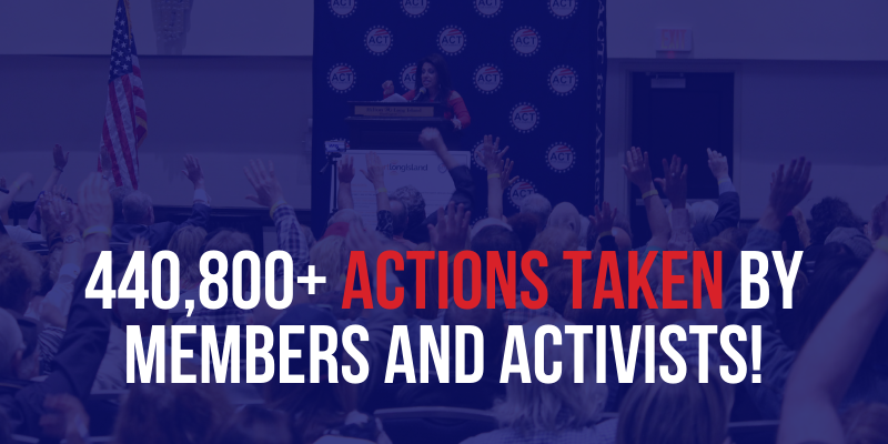 440,800 ACTIONS TAKEN BY MEMBERS AND ACTIVISTS