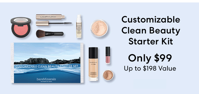 Customizable Clean Beauty Starter Kit - Only $99 upto $198 value
