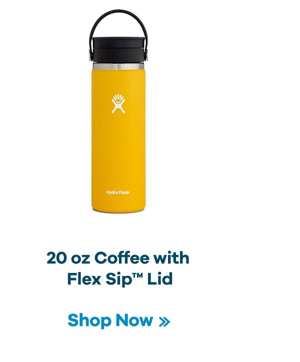 20 oz Coffee with Flex SipT Lid | Shop Now >>