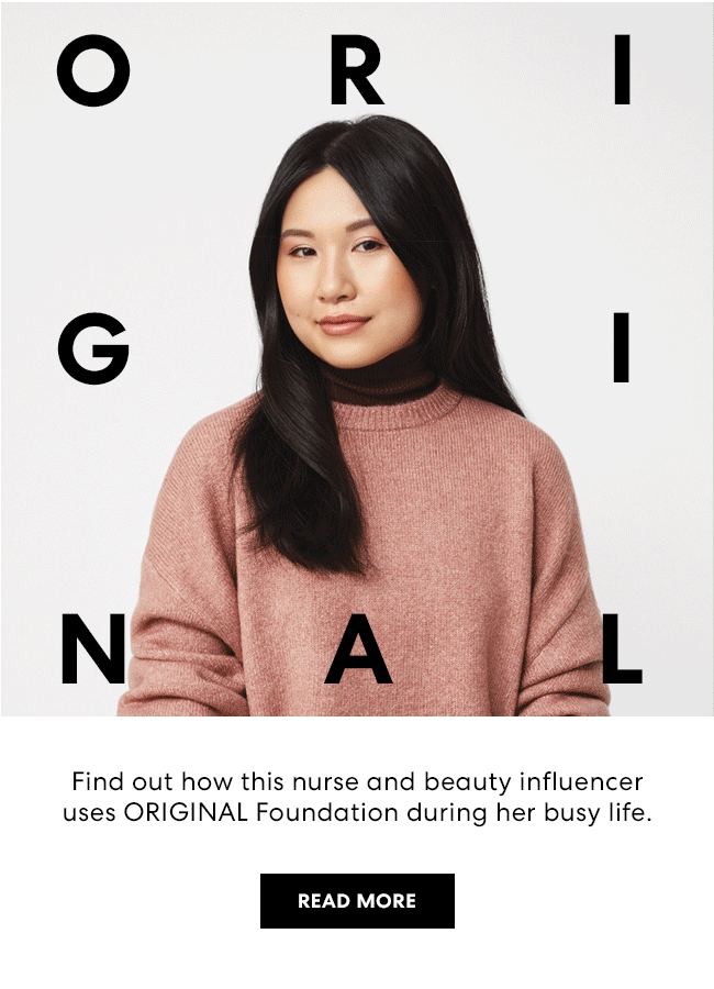 ORIGINAL - Find out how this nurse and beauty influencer uses ORIGINAL Foundation during her busy life.