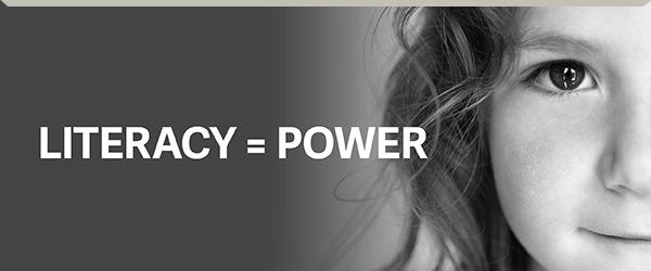 LITERACY = POWER
