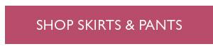 Shop Skirts & Pants