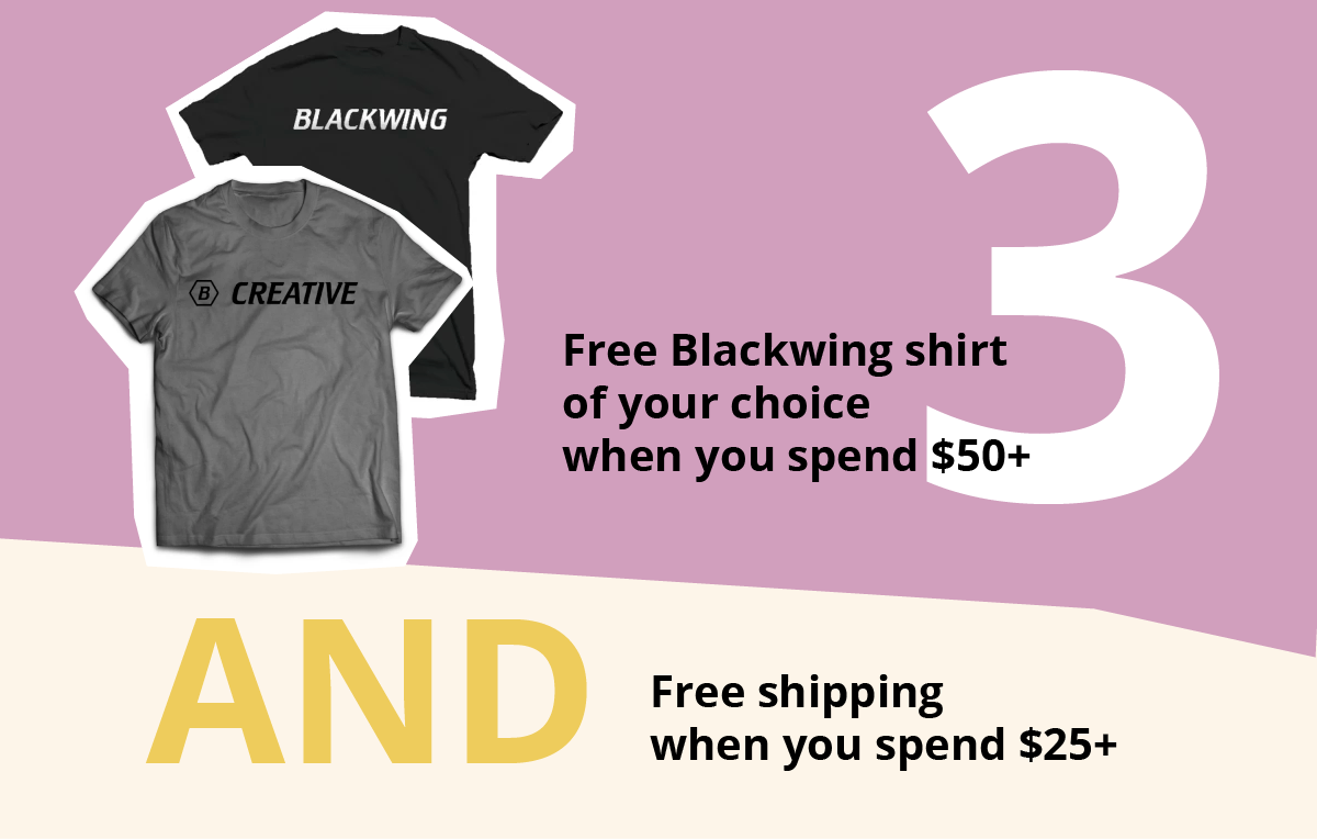 Free Blackwing shirt of your choice when you spend $50+. And free shipping when you spend $25+