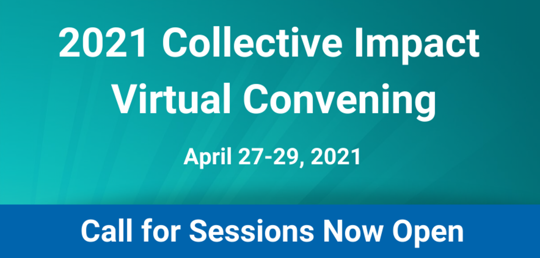 https://www.collectiveimpactforum.org/community/2021-collective-impact-virtual-convening-call-session-proposals