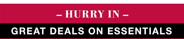 Hurry in - Great deals on essentials found in stores