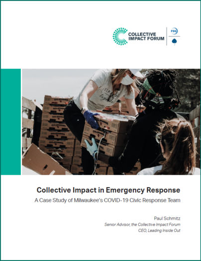 https://www.collectiveimpactforum.org/resources/collective-impact-emergency-response-case-study-milwaukee%E2%80%99s-covid-19-civic-response-team
