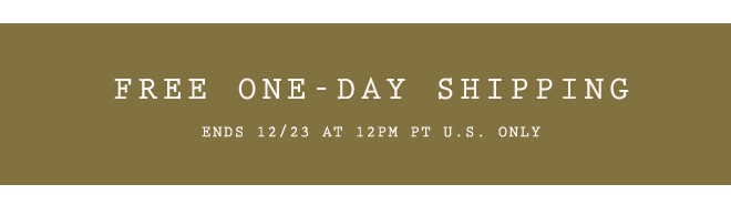FREE ONE-DAY SHIPPING. Ends 12/23 at 9PM ET. US ONLY