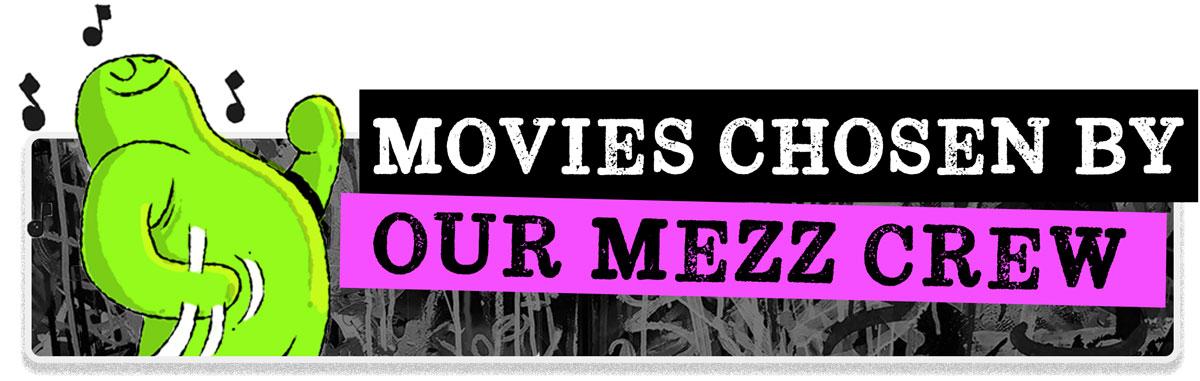 Movies Chosen By Our Mezz Crew