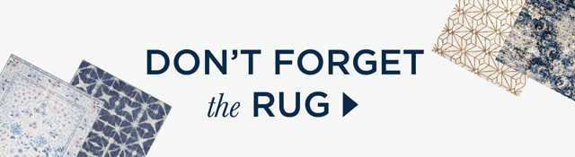 Don't forget the Rug