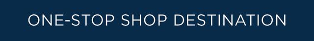 One-Stop Shop Destination