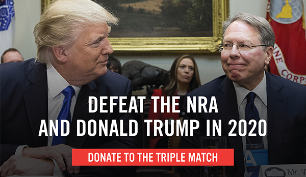 President Donald Trump with NRA CEO Wayne LaPierre. Donate to defeat them in 2020 and your gift will be tripled.