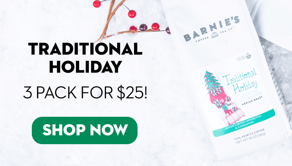 3 for $25 Traditional Holiday coffee