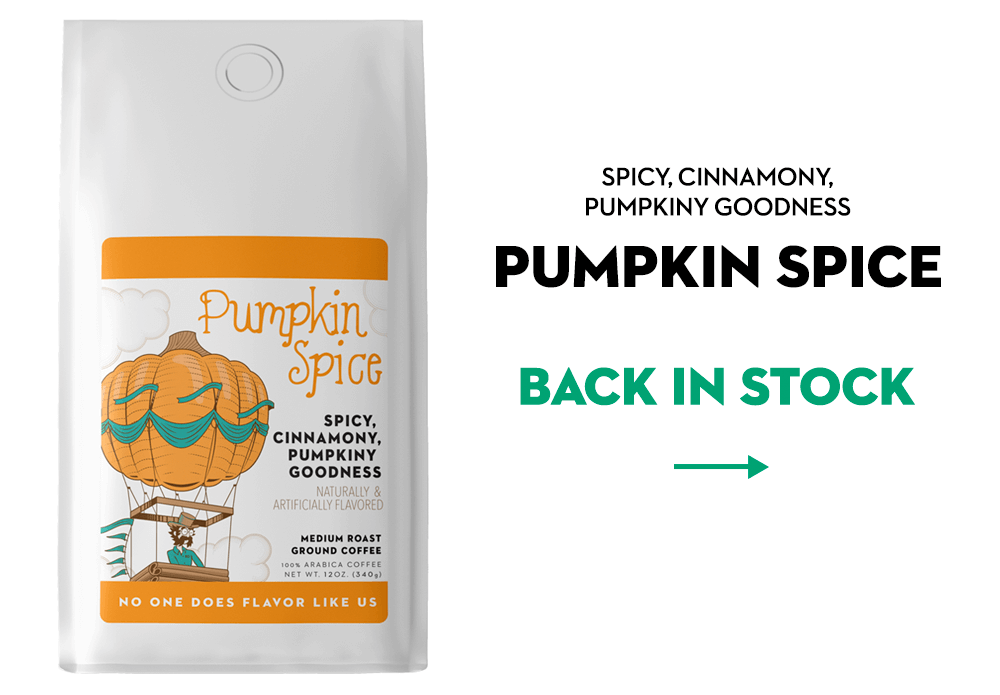 Pumpkin Spice is back in stock