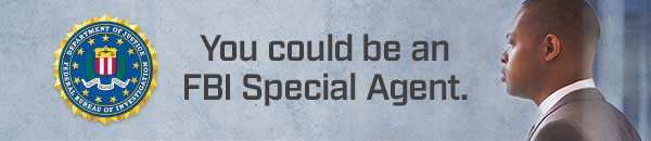 You could be an FBI Special Agent.