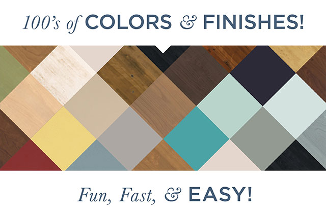 100s of Colors & Finishes!