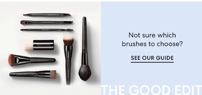 Not sure which brushes to choose? See our guide - The Good Edit