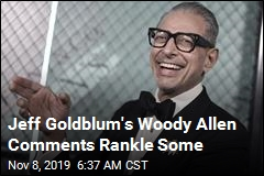 Jeff Goldblum's Woody Allen Comments Rankle Some