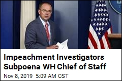 Impeachment Investigators Subpoena WH Chief of Staff