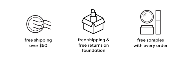 Free Shipping over $50, Free Shipping & Free Returns on foundations, Free Samples with every order.